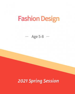 Fashion Design Age 5-8 Spring Session