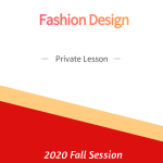 Fashion Design (Private Class)  Fall Session
