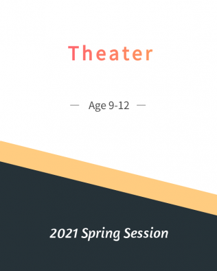 Theater Age 9-12  Spring Session