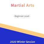 Martial Arts – Beginner Level   FREE!- Winter 2020