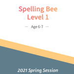 Spelling Bee 1 (Spring Session)