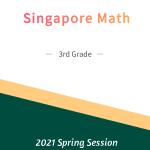 Singapore Math – 3rd Grade Spring Session