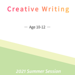 Creative Writing    (Age 10-12)     6/21-7/23