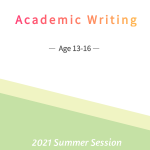 Academic Writing      (Age 13-16)       6/21-7/23