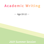 Academic Writing  (Age 10-12)    7/26-8/27